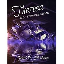 Theresa ...wie ein Hoffnungsschimmer in der Nacht