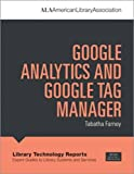 Google Analytics and Google Tag Manager (Library Technology Reports)