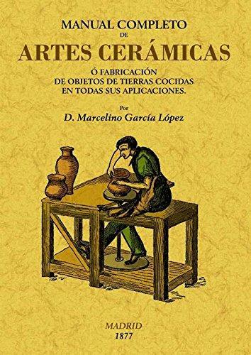 Manual completo de artes cerámicas por Marcelino Gracia López