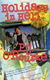 Holidays in Hell (O'Rourke, P. J.) for sale  Delivered anywhere in UK