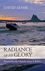 Radiance of His Glory: Prayers for the Church: Years A, B and C