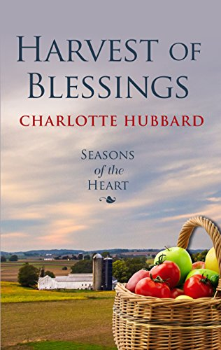 Harvest Of Blessings Seasons Of The Heart