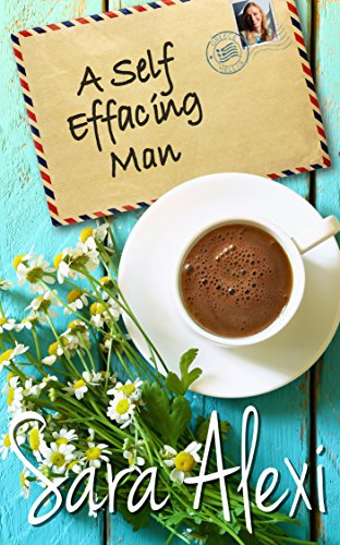 A Self Effacing Man (The Greek Village Collection Book 19) by [Alexi, Sara]