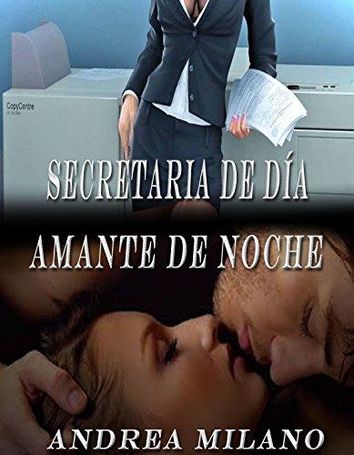 Secretaria de día, amante de noche por Andrea Milano