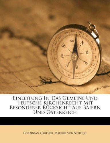 Einleitung In Das Gemeine Und Teutsche Kirchenrecht Mit Besonderer Rücksicht Auf Baiern Und Österreich