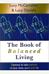 The Book of Balanced Living: Options to Take Control of Your Time, Work and Life Paperback