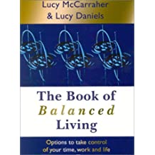 The Book of Balanced Living: Options to Take Control of Your Time, Work and Life