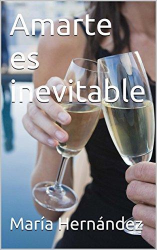 Amarte es inevitable por María Hernández