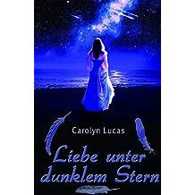Liebe unter dunklem Stern (German Edition)