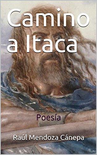 Camino a Itaca: Poesía por Raúl Mendoza Cánepa