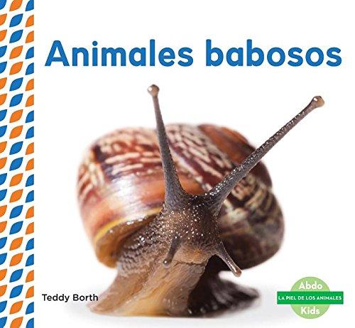 SPA-ANIMALES BABOSOS (SLIMY AN (La piel de los animales / Animal Skins) por Teddy Borth
