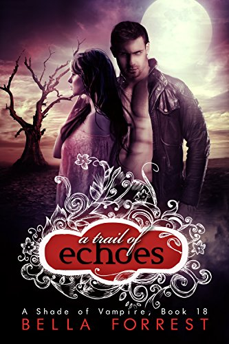 A Shade of Vampire 18: A Trail of Echoes (English Edition)