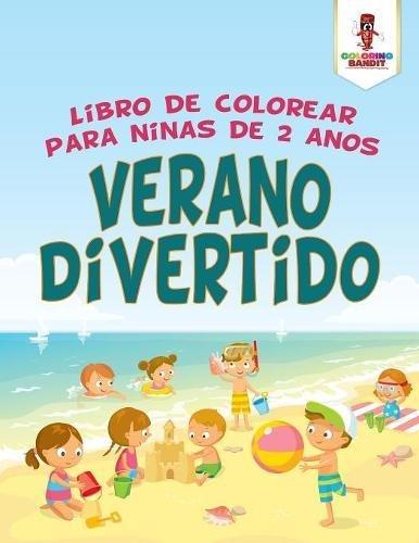 Verano Divertido: Libro De Colorear Para Niñas De 2 Años por Coloring Bandit