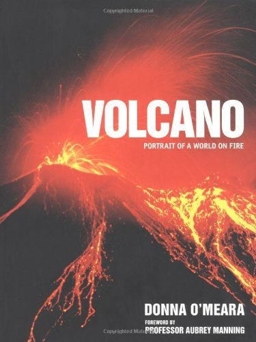 Volcano: Spectacular Images of a World on Fire by Donna O'meara (2007-10-15) par Donna O'meara