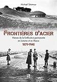 Frontières d'acier - 1872-1945