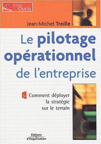 Le Pilotage opérationnel de l'entreprise : Comment déployer la stratégie sur le terrain