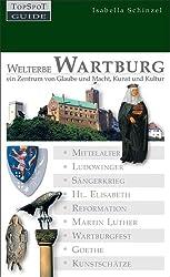 Welterbe Wartburg: Zentrum von Glaube und Macht, Kunst und Kultur