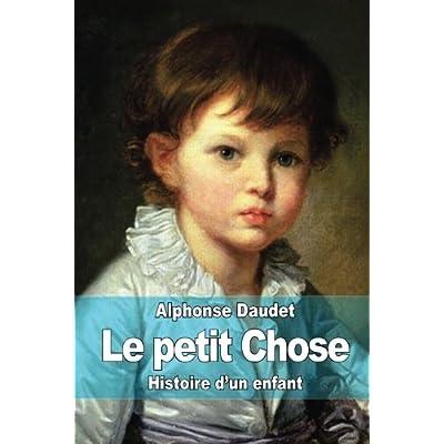 Le petit Chose: Histoire d?un enfant
