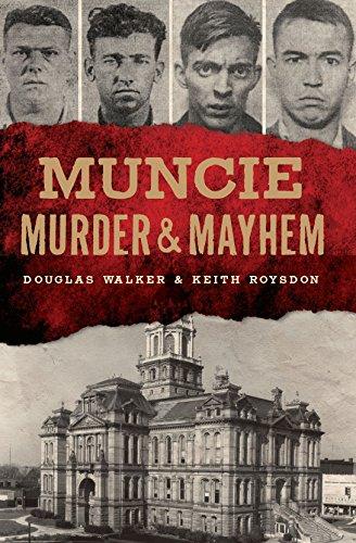 Muncie Murder & Mayhem (English Edition)