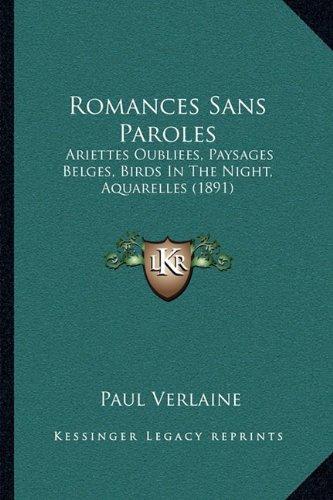 Romances Sans Paroles: Ariettes Oubliees, Paysages Belges, Birds in the Night, Aquarelles (1891)