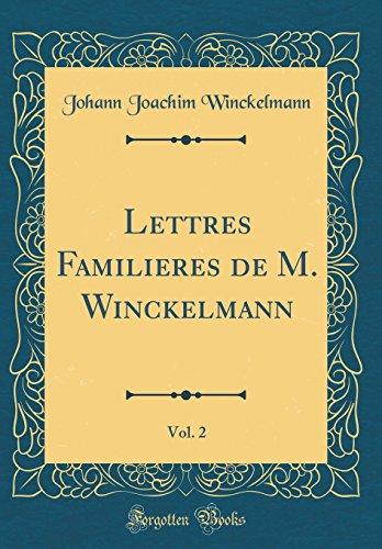 Lettres Familieres de M. Winckelmann, Vol. 2 (Classic Reprint)