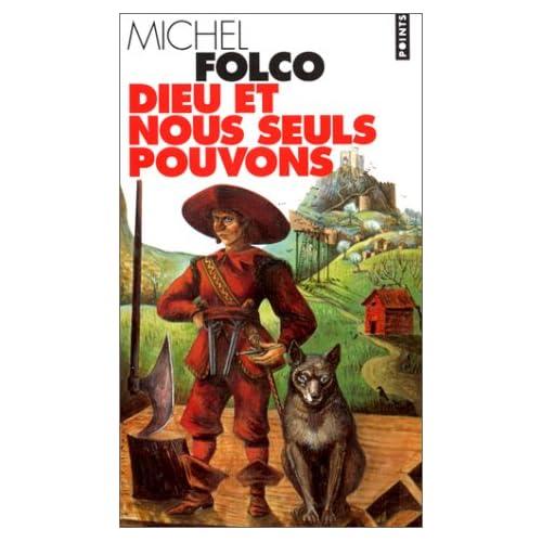 Dieu et nous seuls pouvons : Les très-édifiantes et très-inopinées mémoires des Pibrac de Bellerocaille, huit générations d'exécuteurs, roman
