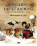L'inverno degli animali. Una favola popolare russa. Ediz. illustrata