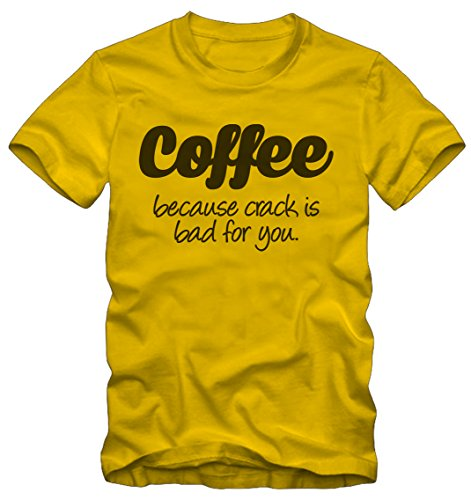 T-shirt coffee because crack is bad ironic ironica bisura (l donna, giallo)