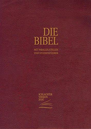 Die Bibel - Schlachter Version 2000: Standardausgabe (Rindsleder-Umschlag [fester Einband] - Goldschnitt - weinrot)