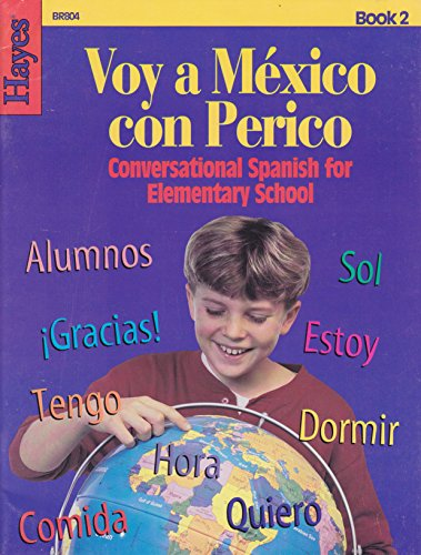 Voy a Mexico Con Perico: Conversational Spanish for Elementary School, Book II