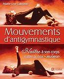 Mouvements d'antigymnastique : Naître à son corps, naître à soi-même