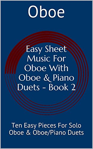 Sheet Music Greensleeves Piano (Easy Sheet Music For Oboe With Oboe & Piano Duets Book 2: Ten Easy Pieces For Solo Oboe & Oboe/Piano Duets (English Edition))