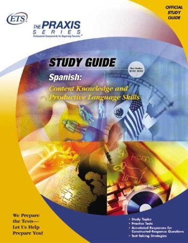 wledge and Productive Language Skills (Praxis Study Guides) by Educational Testing Service (2005-03-01) ()