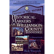 Historical Markers Of Williamson County, Tennessee: A Pictorial Guide