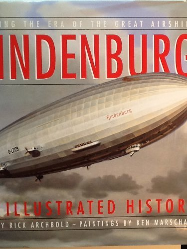 Hindenburg: An Illustrated History por Rick Archbold