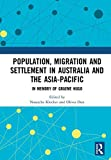 Population, Migration and Settlement in Australia and the Asia-Pacific: In Memory of Graeme Hugo