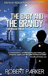 The Baby And The Brandy (Ben Bracken 1): Volume 1