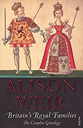 Britain's Royal Families: The Complete Genealogy (updated) by Alison Weir (2009-01-06)