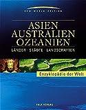 Falk Enzyklopädie Asien - Australien - Ozeanien - Länder - Städte - Landschaften