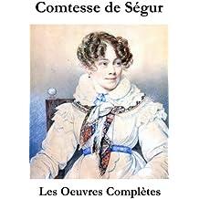 Les Oeuvres Complètes de la Comtesse de Ségur (l'intégrale non censurée)