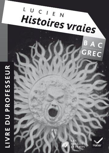 Oeuvre Complète Grec Tle éd.2013 Histoires vraies, livre I, Lucien de Samosate - Livre du professeur