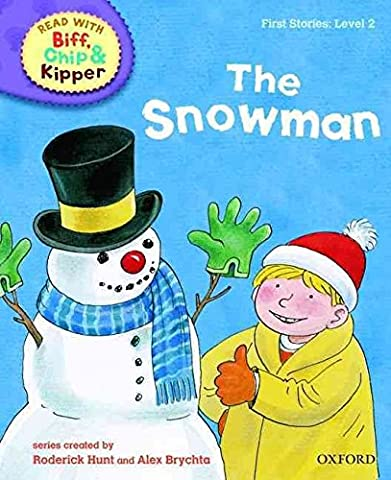 [Oxford Reading Tree Read with Biff, Chip, and Kipper: First Stories: Level 2: The Snowman] (By: Roderick Hunt) [published: May, 2011]