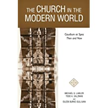 Church in the Modern World: Gaudium Et Spes Then and Now