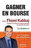 Gagner en Bourse avec Thami Kabbaj - Les 12 conseils d'un professionnel - Format Kindle - 9782212130577 - 12,99 €