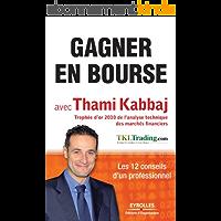 Gagner en Bourse avec Thami Kabbaj : Les 12 conseils d'un professionnel: Les 12 conseils d'un professionnel.