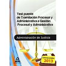 Test Puente De Tramitación Procesal Y Administrativa A Gestión Procesal Y Administrativa (T.L. Justicia 2013 (mad))
