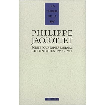 Écrits pour papier journal. Chroniques (1951-1970): Chroniques (1951-1970) (Les cahiers de la NRF)