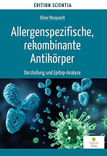 Allergenspezifische, rekombinante Antikörper: Darstellung und Epitop-Analyse