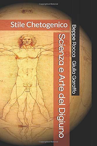 scienza e arte del digiuno: stile chetogenico