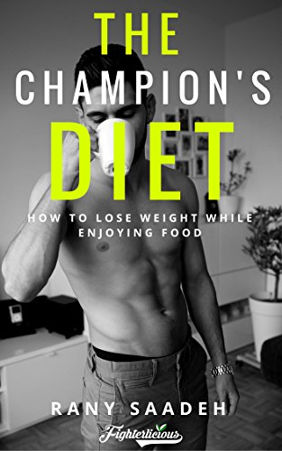 the-champions-diet-how-to-lose-weight-while-enjoying-food-english-edition